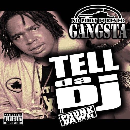 Gangsta альбом Tell da DJ (feat. Phunk Dawg)