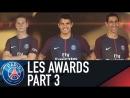 🏅 Les Awards 🏅 -- PART 3 by Julian Draxler, Thiago Silva, Di Maria