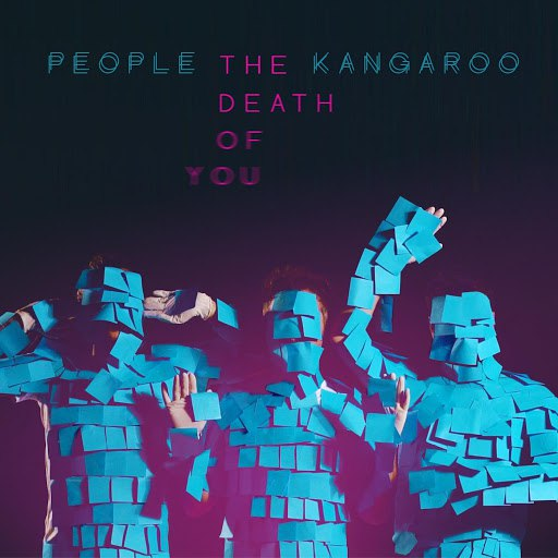 People the Kangaroo альбом The Death of You