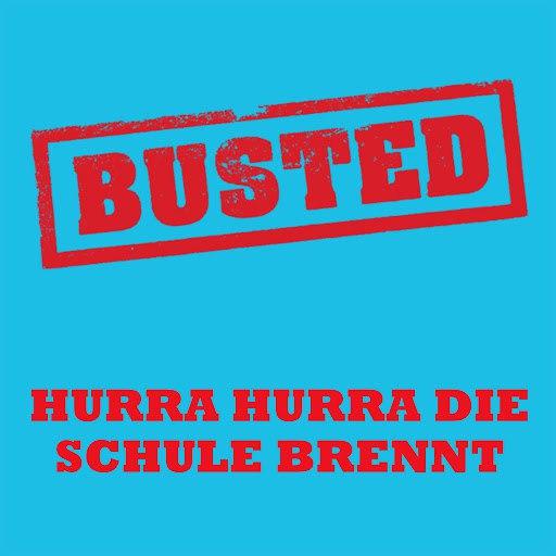 Busted альбом Hurra hurra, die Schule brennt!