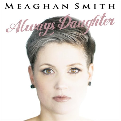 Meaghan Smith альбом Always Daughter