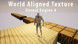 Unreal Engine 4 - World Aligned Texture