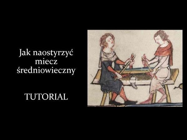 Jak naostrzyć miecz średniowieczny - Tutorial
