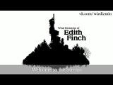 Запись стрима по What Remains Of Edith Finch