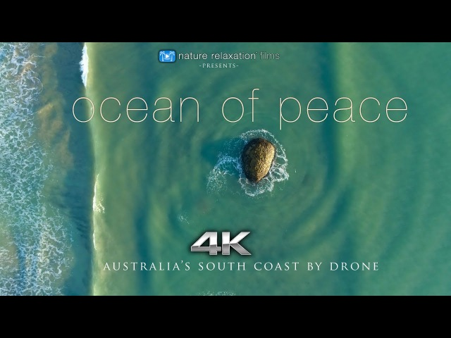 OCEAN OF PEACE 4K Ambient Drone Film Australia's South Coast 7 Min Nature Relaxation™ Short