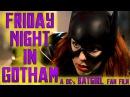 BATGIRL Friday Night in Gotham A DC Fan Webseries
