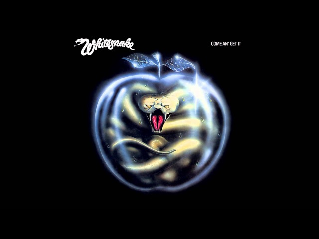 Whitesnake - Come An' Get It (Come An' Get It 2007 Remaster)