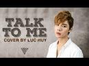 UNI5 | Lục Huy | Talk to me (Chi Pu) | Cover