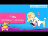 19. Pets - Comparison expression - Educational video for Kids - Role-play conversation