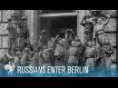 Russians Enter Berlin Final Months of World War II 1945 British Pathé
