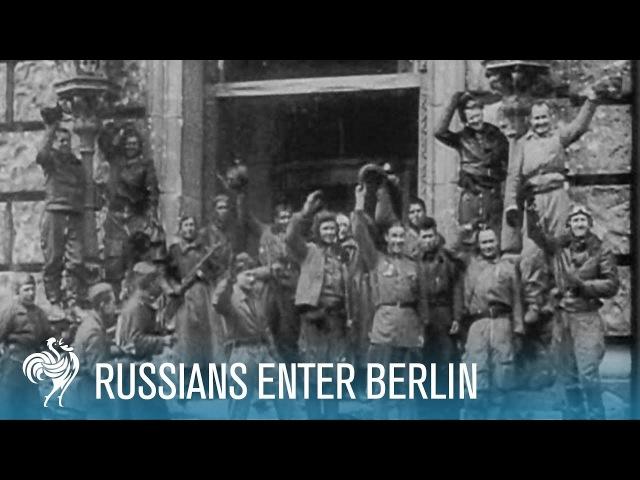 Russians Enter Berlin: Final Months of World War II (1945) | British Pathé