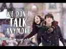 We Don't Talk Anymore Lyrics Aom Sushar Mike D Angelo scenes Music Video