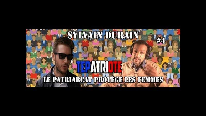 La patriarcat protège les femmes par Sylvain Durain Tepatriote4
