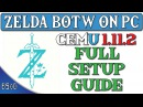 Cemu 1.11.2 Full Setup Guide | BOTW Champions Ballad