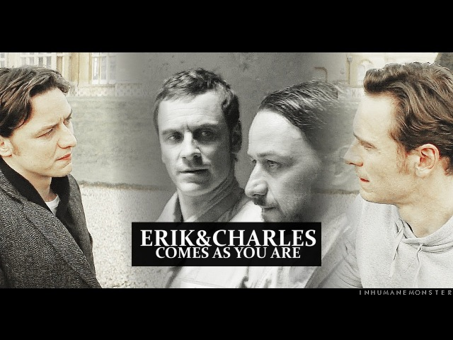 Erik/charles | come as you are