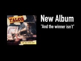 Talco - And The Winner Isn't - New album out on February 23rd