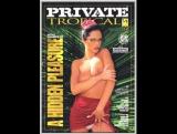 Скрытое Удовольствие (С русским переводом)  Private Tropical 13 A Hidden Pleasure (2004)