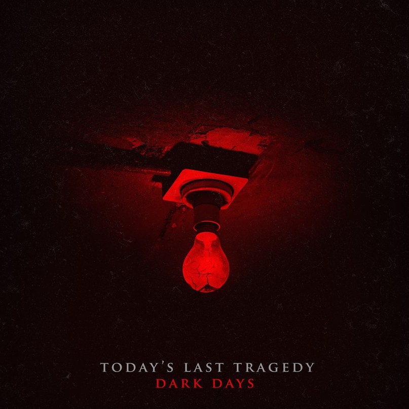 Today's Last Tragedy - Dark Days [EP] (2018)