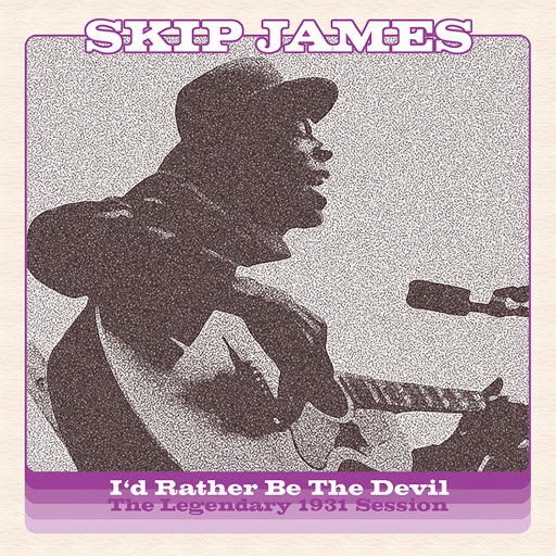 Skip James альбом I'd Rather Be The Devil: The Legendary 1931 Session