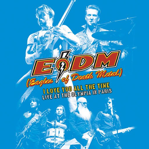 Eagles of Death Metal альбом I Love You All The Time: Live At The Olympia Paris
