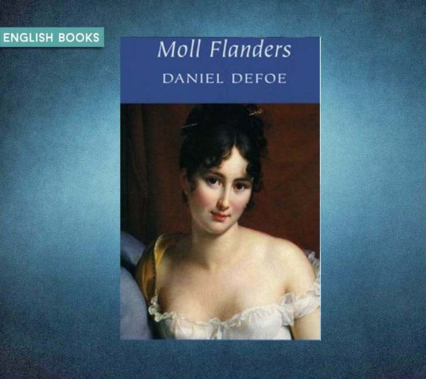 a report on daniel defoes moll flanders Moll flanders daniel defoe english novel, originally titled the fortunes and misfortunes of the famous moll flanders the following entry provides a selection of contemporary criticism on defoe's novel moll flanders (1721.