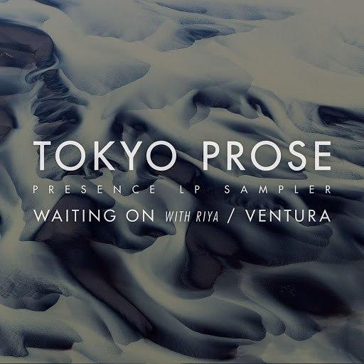Tokyo Prose альбом Ventura / Waiting On (Presence Sampler)