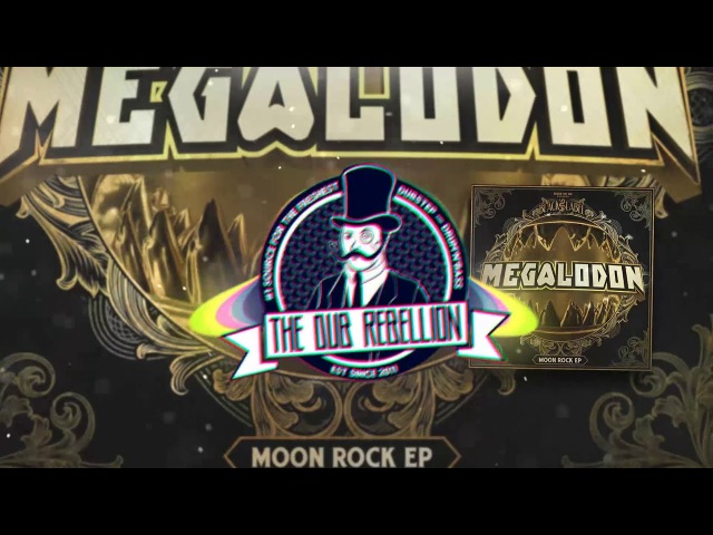 Megalodon - Moon Rock (feat. Mikey Ceaser)