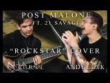 Andy Cizek &amp Nik Nocturnal - Rockstar (Post Malone cover)