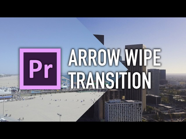 Arrow Wipe Transition Tutorial in Adobe Premiere Pro by Chung Dha