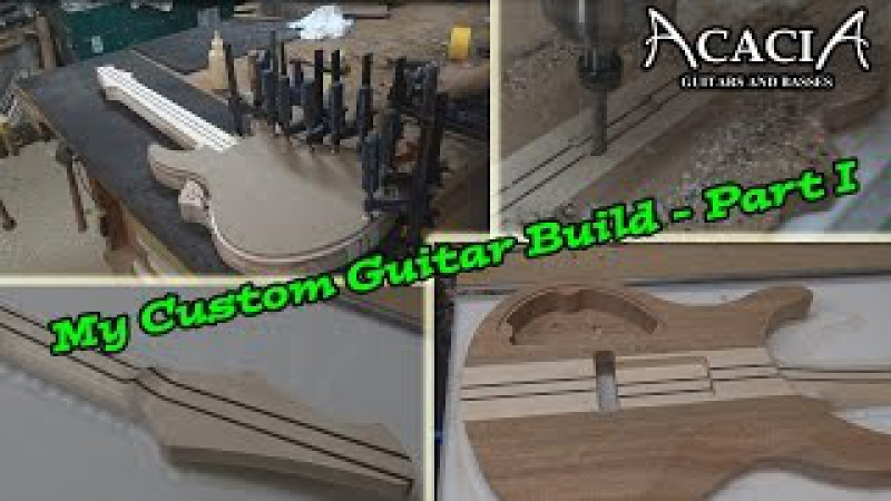 My Custom Guitar Build - Acacia Guitars - Part I