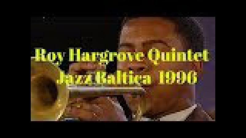 Roy Hargrove Quintet - Jazz Baltica - 1996
