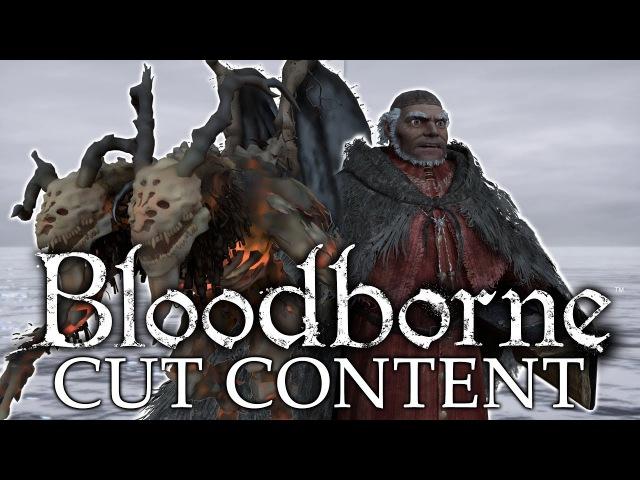 Bloodborne Cut Content ►CUT BOSSES AND NPCs! (Part 1)
