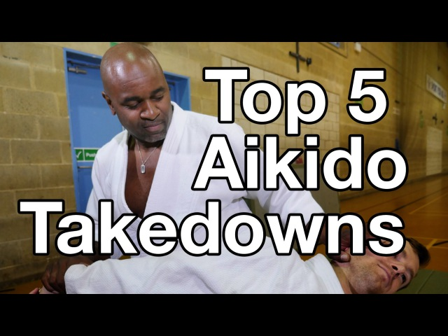 Top 5 Aikido Takedowns