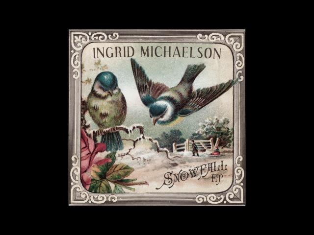 Ingrid Michaelson - I've Got My Love To Keep Me Warm