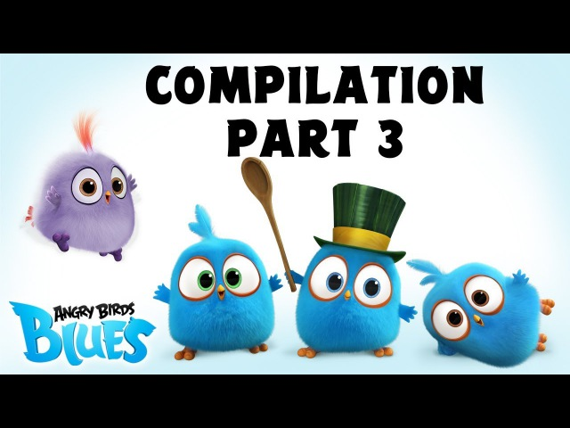 Angry Birds Blues | Compilation Part 3 - Ep21 to Ep30