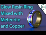 Making a Ring Infused with Glow Resin, Meteorite, and Copper Fragments