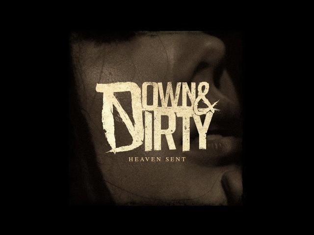 Down Dirty - Heaven Sent [Full EP 2018]