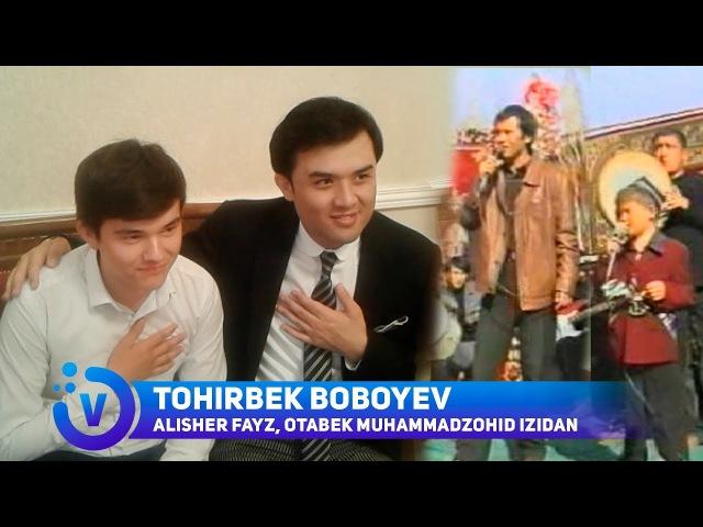 Tohirbek Boboyev - Alisher Fayz, Otabek Muhammadzohid izidan...