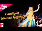 Chudiyan Khanak Gayeen - Full Song Lamhe Anil Kapoor Sridevi Ila Arun Lata Mangeshkar