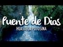 Puente de Dios Huasteca Potosina