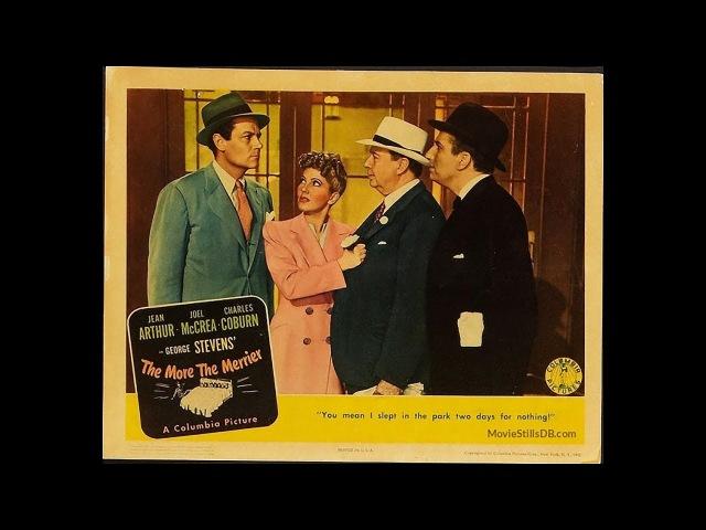 Комедия Чем больше, тем веселее (1943) Jean Arthur Joel McCrea Charles Coburn