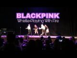 BLACKPINK - Intro Whistle + Playing With Fire Dance cover by Refractory Gears Natsu Nami 2017