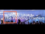 ADRIAN SINA &amp THE WEDDING CRASHERS - MEDLEY ROMANESC