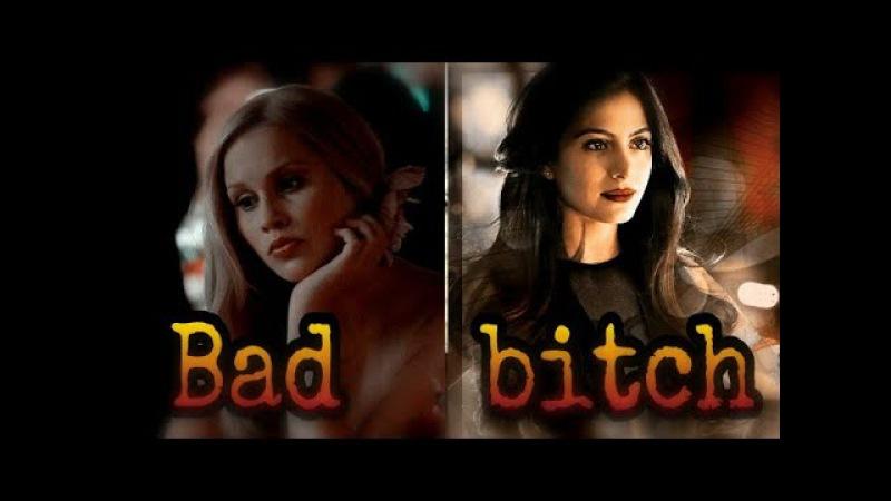 Rebekah MikaelsonIsabelle Lightwood || Bad Bitch