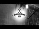 Barbershop 606