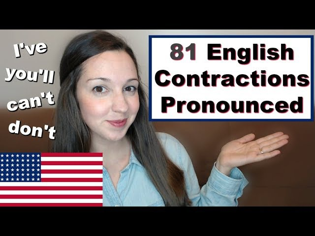 How to Pronounce Contractions 81 Contractions in American English