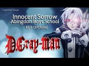 Торгиль D.Gray-Man/ Д.Грей-Мен / Innocent Sorrow RUS OP