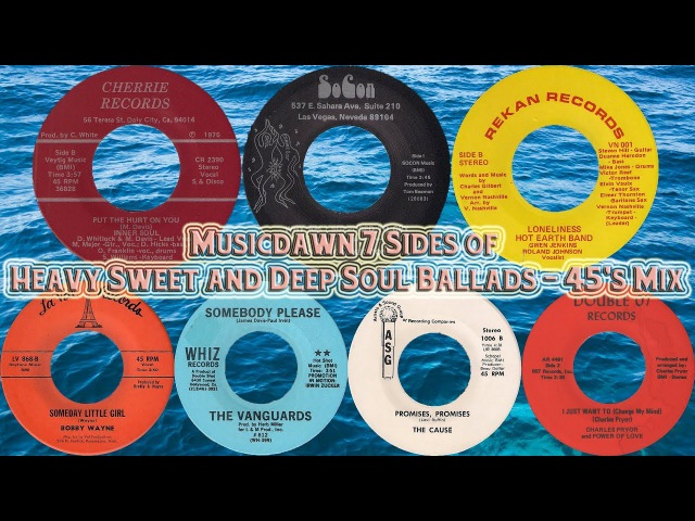 7 Sides of Heavy Sweet and Deep Soul Ballads 45's Mix by Musicdawn 2018
