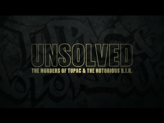 Unsolved : The Murders Of Tupac & The Notorious B.I.G. (Трейлер) [Рифмы и Панчи]