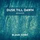 Blame Jones - Dusk Till Dawn